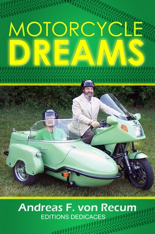"The New Released ""Motorcycle Dreams"" By Andreas F. von Recum"