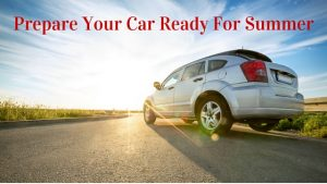7 Tips To Help You Prepare Your Car For Summer Drives