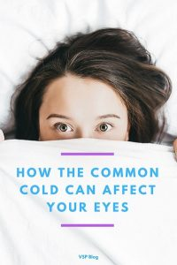 How's Your Vision Impacted By Common Cold