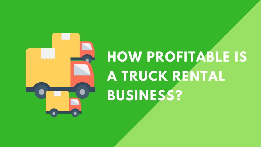 How Profitable Is a Truck Rental Business?